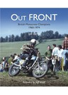 Out Front British Motocross Champions 1960 -74 (PB)