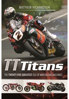 TT Titans - the 25 Greatest Isle of Man Racing Machines