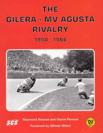 The Gilera MV Agusta Rivalry 1950- 66 Signed (PB) - click to enlarge