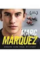 Marc Marquez: Dreams Come True: My Story (HB)