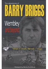 Wembley and Beyond - The Adventures of Barry Briggs (HB)(Signed)
