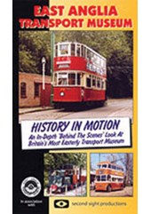 History in Motion the Story - East Anglian Transport Museum