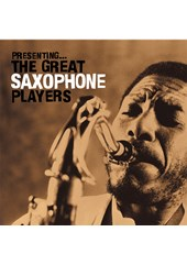 Presenting -The Great Saxophone Players CD