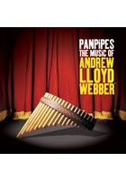 Pan Pipes The Music of Andrew Lloyd Webber CD