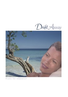 Drift Away - Music For Relaxation CD