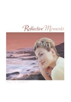 Reflective Moments - Music For Relaxation CD