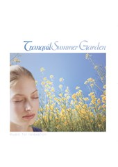 Tranquil Summer Garden - Music For Relaxation CD
