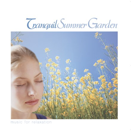 Tranquil Summer Garden - Music For Relaxation CD
