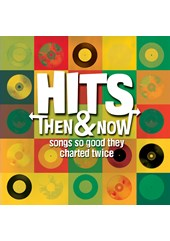 Hits: Then & Now - Songs So Good They Charted Twice CD