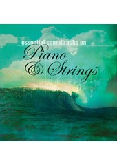 Essential Soundtracks on Piano & Strings CD