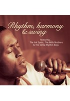 Rhythm, Harmony & Swing - Ink Spots, Mills Bros, Delta Rhythm Boys CD