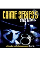Crime Series Volume 5: Child Killers CD