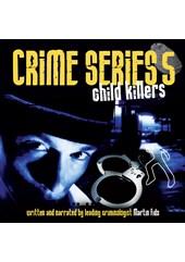 Crime Series Volume 5: Child Killers CD