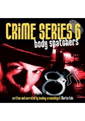 Crime Series Volume 6: Body Snatchers CD