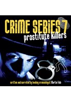 Crime Series Volume 7: Prostitute Killers CD