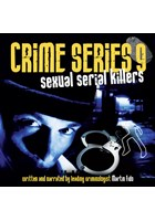 Crime Series Volume 9: Sexual Serial Killers CD
