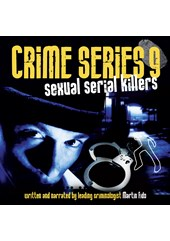 Crime Series Volume 9: Sexual Serial Killers CD