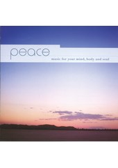 Peace - music for your mind, body and soul CD