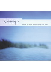 Sleep - music for your mind, body and soul CD