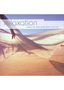 Relaxation - music for your mind, body and soul CD