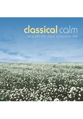 Classical Calm - Relax With The Classic Composers (Vol 5) CD