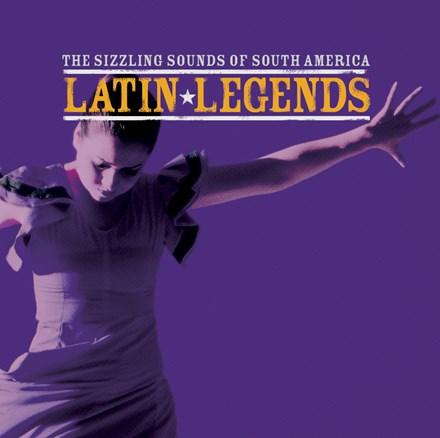 Latin Legends - The Sizzling Sounds Of South America CD