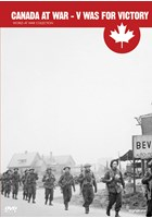 Canada at War - V Was For Victory DVD