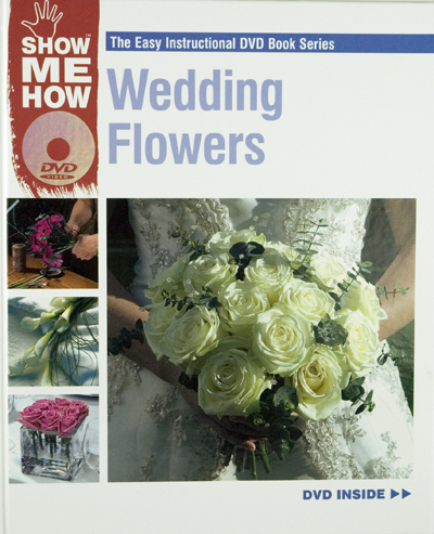 Show me how wedding flowers dvd book duke video - Show me flowers ...