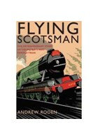 Flying Scotsman The Worlds Most Famous Train (HB)