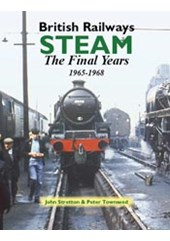 British Railways Steam The Final Years 1965 to 1968  (HB)