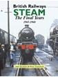 British Railways Steam The Final Years 1965 to 1968  (HB)