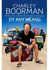 Charley Boorman By Any Means (HB)