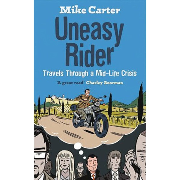Am A Rider Song Download: Uneasy Rider Travels Through A Mid- Life Crisis (PB