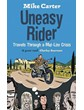 Uneasy Rider Travels Through a Mid- Life Crisis (PB)