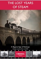 The Lost Years of Steam: A Bygone Age of Railways DVD