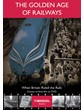 The Golden Age of Railways: When Britain Ruled the Rails DVD