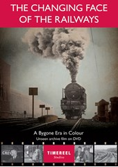The Changing Face of the Railways: A Bygone Era in Colour DVD