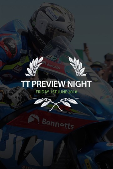 TT 2018 Preview Night Friday 1st June Ticket - click to enlarge