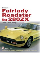 Datsun Fairlady Roadster to 280ZX.THE Z Car Story.