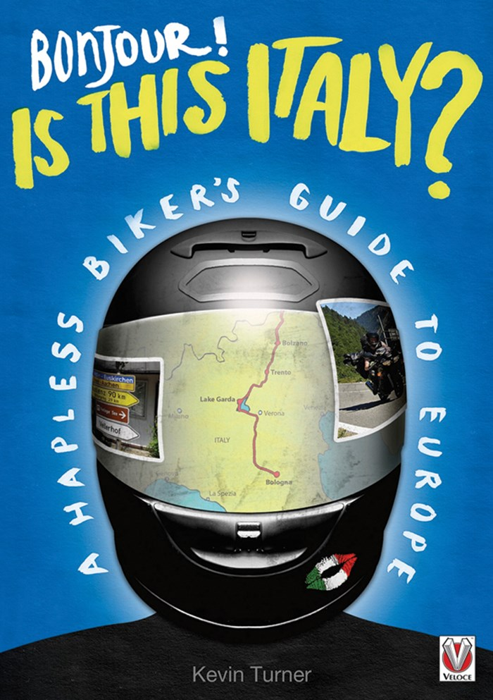 Bonjour! Is this Italy? - A Hapless Biker's Guide to Europe (PB)
