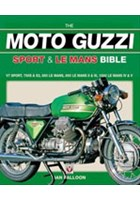 The Moto Guzzi Sport & Le Mans Bible