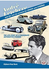 Andre´ Lefebvre, and the cars he created at Voisin and Citroën (HB)