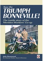 Save the Triumph Bonneville The inside story of the Meriden co-op (PB)