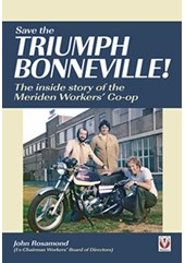 Save the Triumph Bonneville The inside story of the Meriden co-op (PB)