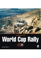 Daily Mirror World Cup Rally The World's Toughest Rally in Retrospect (HB)