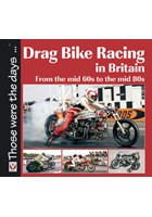Drag Bike Racing in Britain - From the mid 60s to the mid 80s (PB)