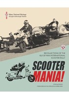 Scooter Mania- Recollections of IOM International Scooter Rally (PB)
