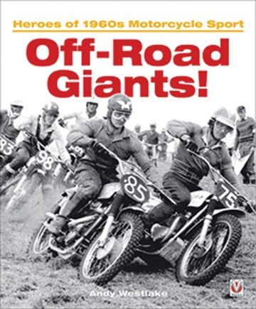 Off-Road Giants - Heroes of 1960s Motorcycle Sport Vol 1 (PB) - click to enlarge