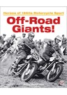 Off-Road Giants - Heroes of 1960s Motorcycle Sport Vol 1 (PB)