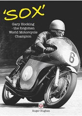 'Sox' Gary Hocking, the forgotten World Motorcycle Champion (HB)